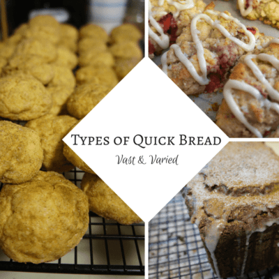 Types of Quick Bread: Vast and Varied