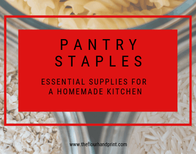 Pantry Staples: Essential Supplies for a Homemade Kitchen