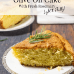 a slice of rosemary olive oil cake