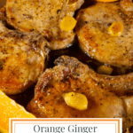 a pan of pork chops in an orange and ginger sauce