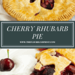 a whole rhubarb cherry pie above a second image of a slice of the pie with whipped cream