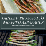 a platter of grilled prosciutto wrapped asparagus over a second image of them on the grill