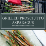a brush coating prosciutto wrapped asparagus on the grill over a second image of the cooked asparagus on a platter