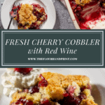 A cherry cobbler with two slices on white plates beside it above a second image of a close up of a piece of cherry cobbler.